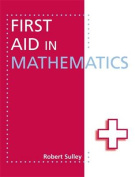 First Aid in Mathematics