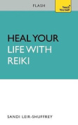 Heal Your Life with Reiki. by Sandi Leir-Shuffrey