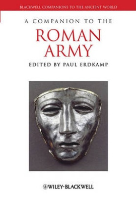 A Companion to the Roman Army (Blackwell Companions to the Ancient World)
