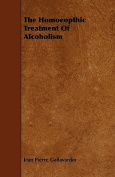 The Homeopathic Treatment Of Alcoholism
