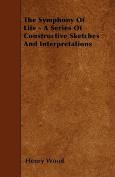 The Symphony of Life - A Series of Constructive Sketches and Interpretations