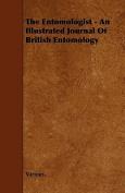 The Entomologist - An Illustrated Journal of British Entomology