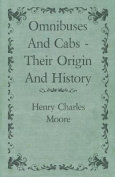 Omnibuses and Cabs - Their Origin and History