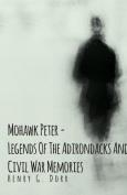 Mohawk Peter - Legends of the Adirondacks and Civil War Memories