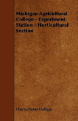 Michigan Agricultural College - Experiment Station - Horticultural Section