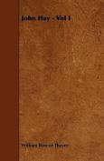 John Hay - Vol I