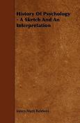 History of Psychology - A Sketch and an Interpretation
