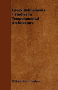Greek Refinements - Studies in Temperamental Architecture