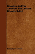 Disasters And The American Red Cross In Disaster Relief