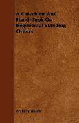 A Catechism and Hand-Book on Regimental Standing Orders