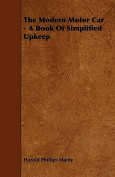 The Modern Motor Car - A Book of Simplified Upkeep