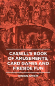 Cassell's Book Of Amusements, Card Games And Fireside Fun