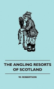 The Angling Resorts of Scotland