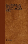 Spurrell's School's Dictionary - Welsh-English and English-Welsh