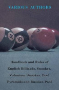 Handbook And Rules Of - English Billiards - Snooker - Volunteer Snooker - Pool Pyramids - Russian Pool