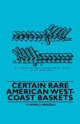 Certain Rare American West-Coast Baskets