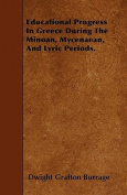 Educational Progress In Greece During The Minoan, Mycenaean, And Lyric Periods.