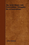 The Irish Home-Rule Convention. 'Thoughts for a Convention, '