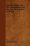 Considerations on the Inexpediency of the Law of Entail in Scotland