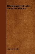 Bibliography of Latin American Folklore