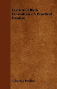 Earth and Rock Excavation - A Practical Treatise