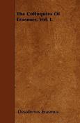 The Colloquies of Erasmus. Vol. I.