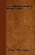 A Statistical Account of Bengal - Vol. V