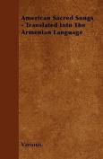 American Sacred Songs - Translated Into the Armenian Language