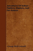 Adventures of Indian-Fighters, Hunters, and Fur-Traders