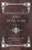 Demonology and Devil-Lore - Vol. I