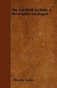 The Fairfield Orchids, a Descriptive Catalogue