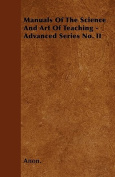 Manuals of the Science and Art of Teaching - Advanced Series No. II