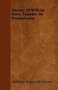 History of William Penn, Founder of Pennsylvania