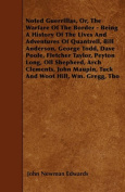 Noted Guerrillas, Or, the Warfare of the Border - Being a History of the Lives and Adventures of Quantrell, Bill Anderson, George Todd, Dave Poole, Fl