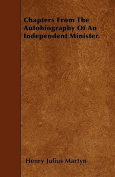 Chapters from the Autobiography of an Independent Minister.