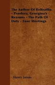 The Author of Beltraffio - Pandora, Georgina's Reasons - The Path of Duty - Four Meetings