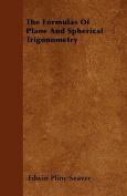 The Formulas of Plane and Spherical Trigonometry