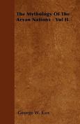 The Mythology of the Aryan Nations - Vol II.