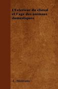 L'Exterieur Du Cheval Et L'Age Des Animaux Domestiques [FRE]