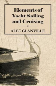 Elements of Yacht Sailing and Cruising