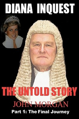 Diana Inquest: The Untold Story: Pt. 2: How and Why Did Diana Die?