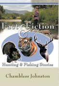 Fact & Fiction Hunting & Fishing Stories