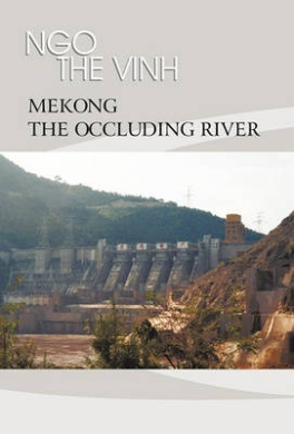 Mekong-The Occluding River: The Tale of a River