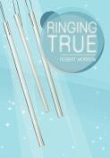 Ringing True