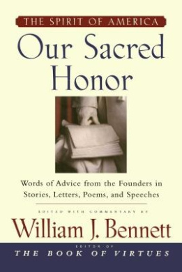 """Our Sacred Honor: """"The Stories, Letters, Songs, Poems, Speeches, and"""