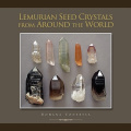 Lemurian Seed Crystals from Around the World