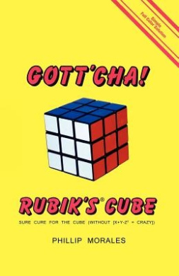Gott'cha! Rubik's Cube: Sure Cure for the Cube (Without [X ] y - Z2 = Crazy])