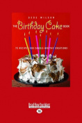 The Birthday Cake Book [Large Print]