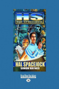 Hal Spacejock [Large Print]