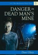 Danger in Dead Man's Mine (1912